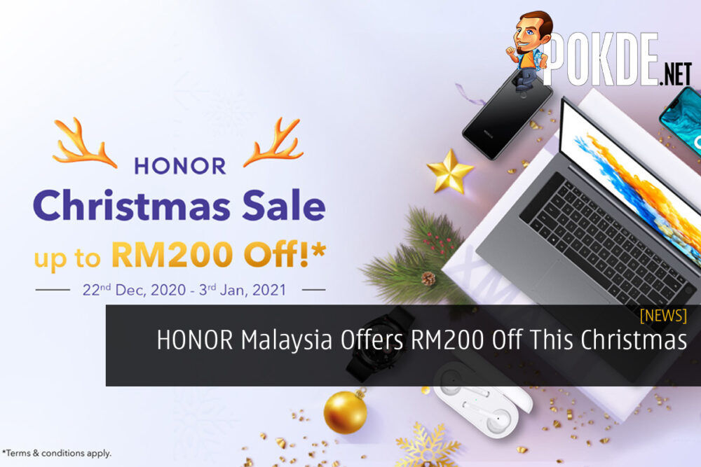 HONOR Malaysia Offers RM200 Off This Christmas 18