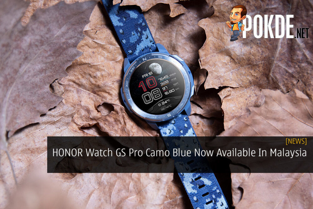 HONOR Watch GS Pro Camo Blue Now Available In Malaysia 19