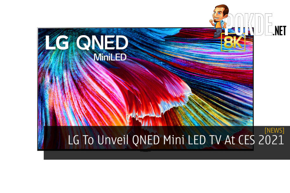 LG To Unveil QNED Mini LED TV At CES 2021 19