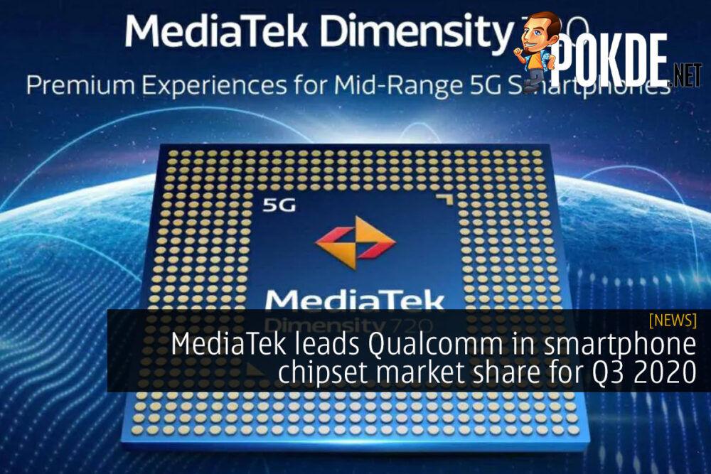 MediaTek leads Qualcomm in smartphone chipset market share for Q3 2020 23