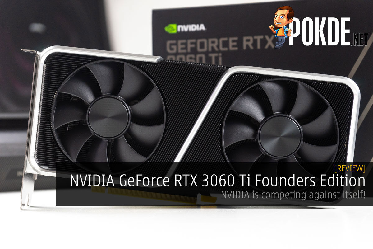 NVIDIA GeForce RTX 3060 Ti Founders Edition Review — NVIDIA is competing against itself! 3