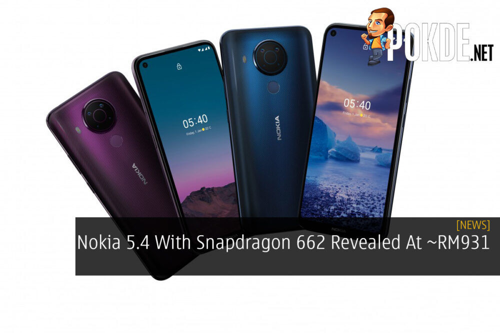 Nokia 5.4 With Snapdragon 662 Revealed At ~RM931 17