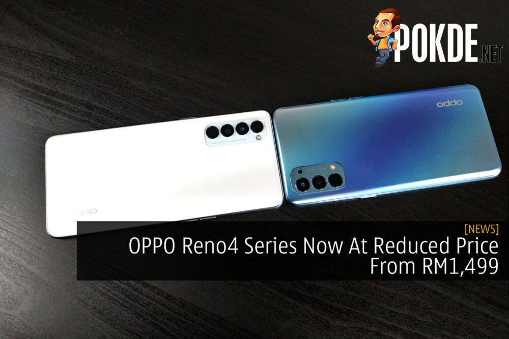 OPPO Reno4 Series Now At Reduced Price From RM1,499 19