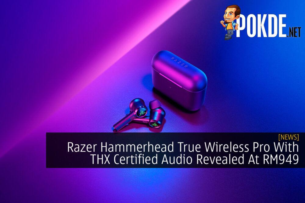 Razer Hammerhead True Wireless Pro With THX Certified Audio Revealed At RM949 23