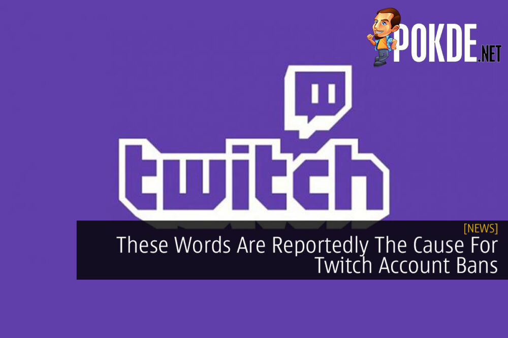 These Words Are Reportedly The Cause For Twitch Account Bans 22