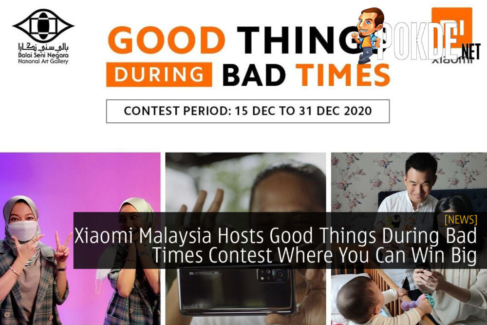 Xiaomi Malaysia Hosts Good Things During Bad Times Contest Where You Can Win Big 18