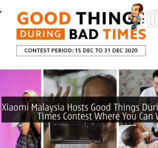 Xiaomi Malaysia Hosts Good Things During Bad Times Contest Where You Can Win Big 29