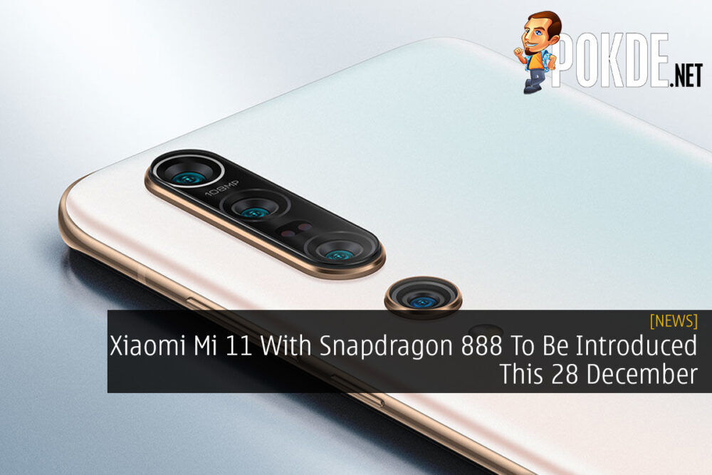 Xiaomi Mi 11 With Snapdragon 888 To Be Introduced This 28 December 20