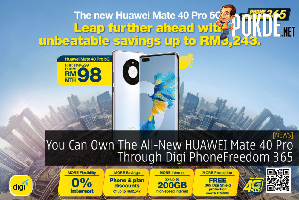 You Can Own The All-New HUAWEI Mate 40 Pro Through Digi PhoneFreedom 365 23
