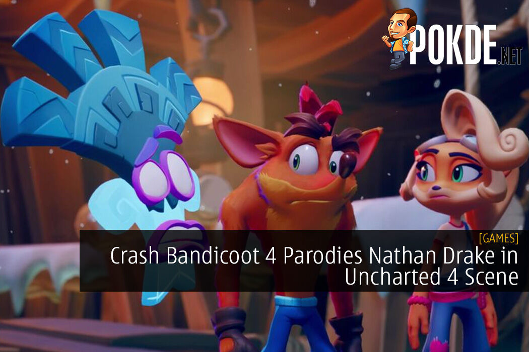 Crash Bandicoot 4 Parodies Nathan Drake in Uncharted 4 Scene