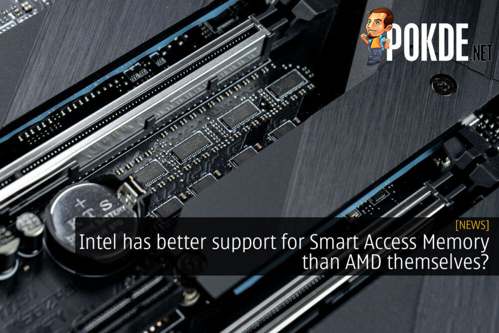 Intel has better support for Smart Access Memory than AMD themselves? 22
