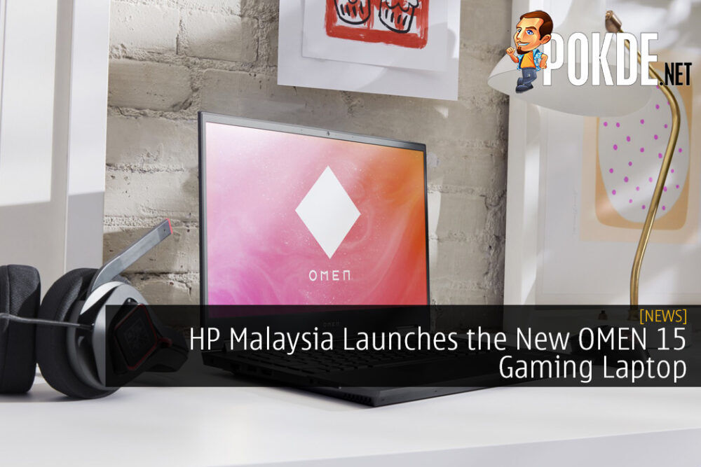 HP Malaysia Launches the New OMEN 15 Gaming Laptop