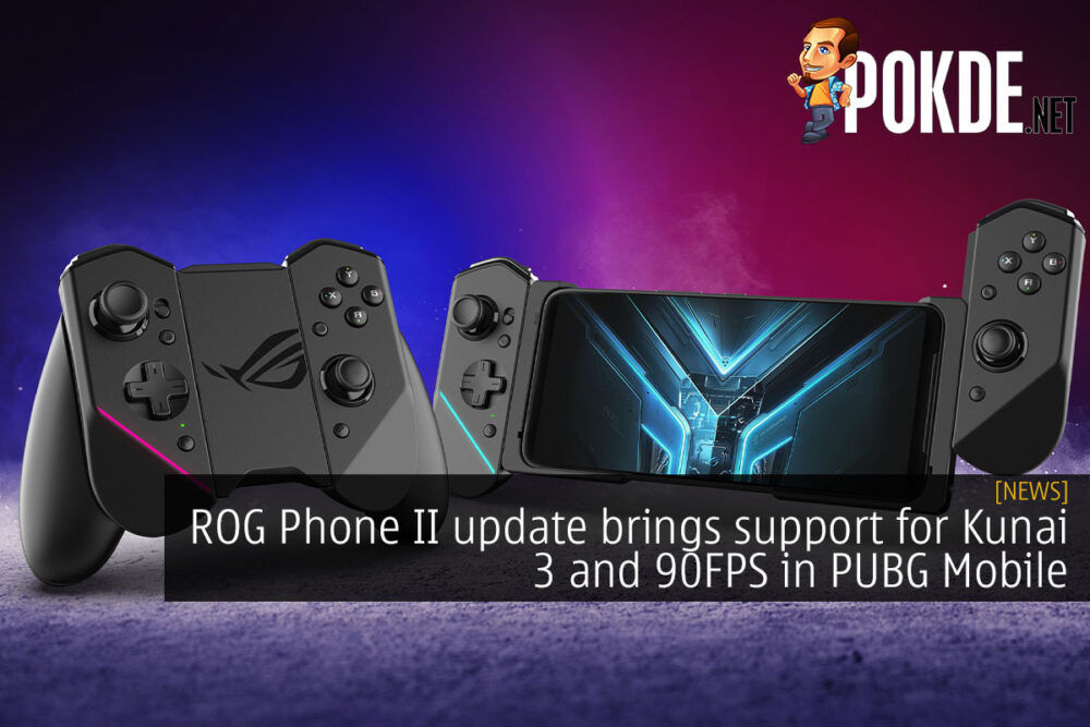 ROG Phone 2 update brings support for Kunai 3 and 90FPS in PUBG Mobile 18