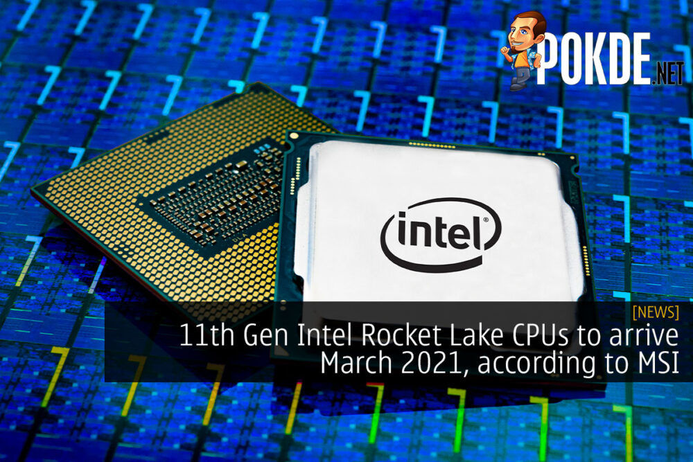 11th Gen Intel Rocket Lake CPUs to arrive March 2021, according to MSI 26