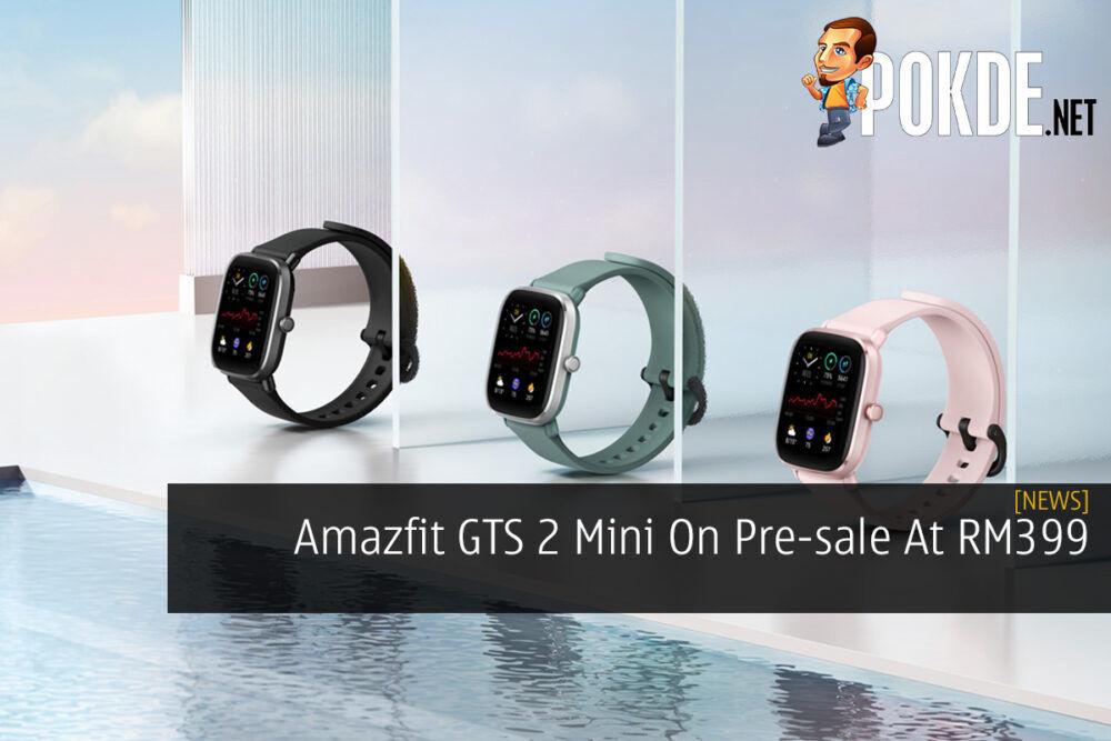 Amazfit GTS 2 Mini On Pre-sale At RM399 21