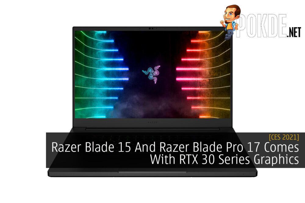 CES 2021: Razer Blade 15 And Razer Blade Pro 17 Comes With RTX 30 Series Graphics 26