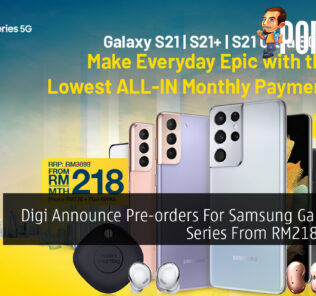 Digi Announce Pre-orders For Samsung Galaxy S21 Series From RM218/month 25