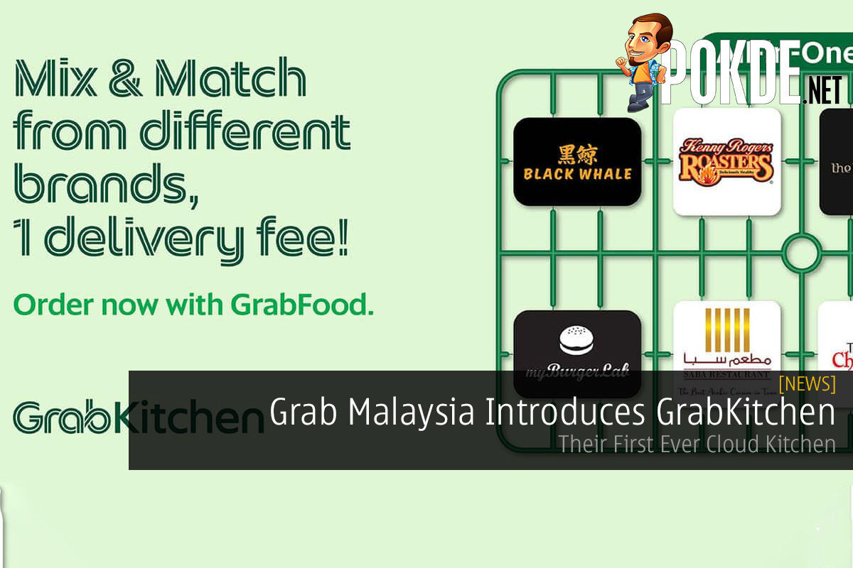 Grab Malaysia Introduces GrabKitchen — Their First Ever Cloud Kitchen 4