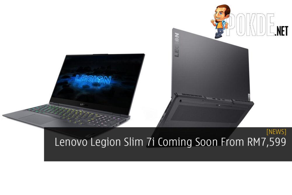 Lenovo Legion Slim 7i Coming Soon From RM7,599 19