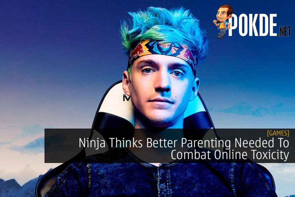 Ninja Thinks Better Parenting Needed To Combat Online Toxicity 19