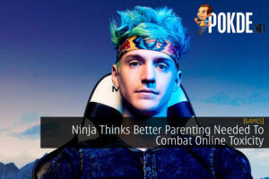 Ninja Thinks Better Parenting Needed To Combat Online Toxicity 37