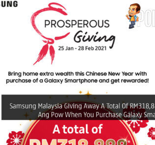Samsung Malaysia Giving Away A Total Of RM318,888 Digital Ang Pow When You Purchase Galaxy Smartphones 23