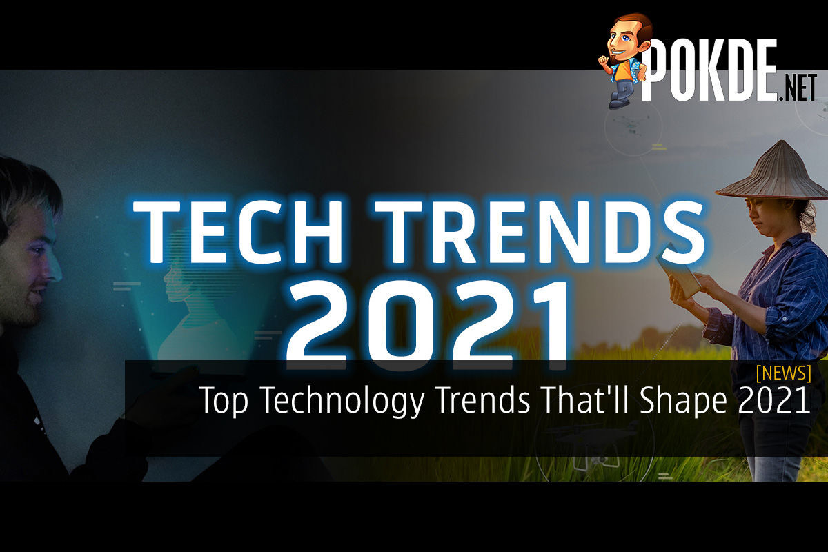 Top Technology Trends That'll Shape 2021 3