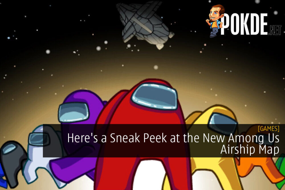 Here S A Sneak Peek At The New Among Us Airship Map Pokde Net