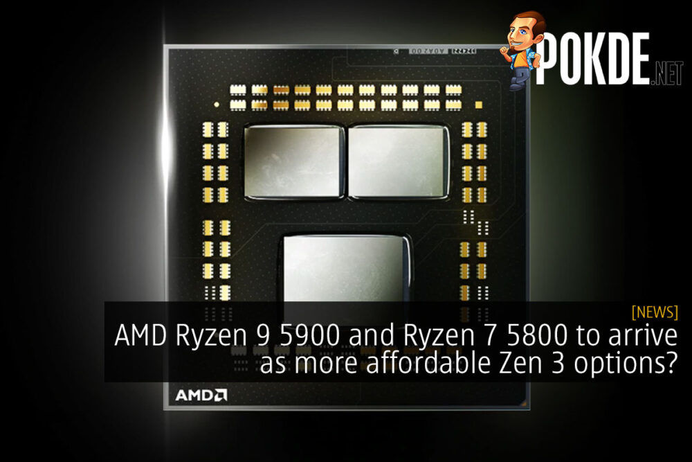 AMD Ryzen 9 5900 and Ryzen 7 5800 to arrive as more affordable Zen 3 options? 21