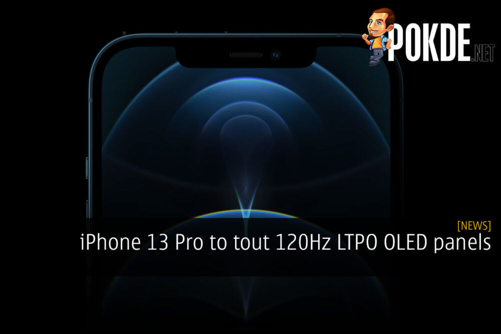 iPhone 13 Pro to tout 120Hz LTPO OLED panels 23