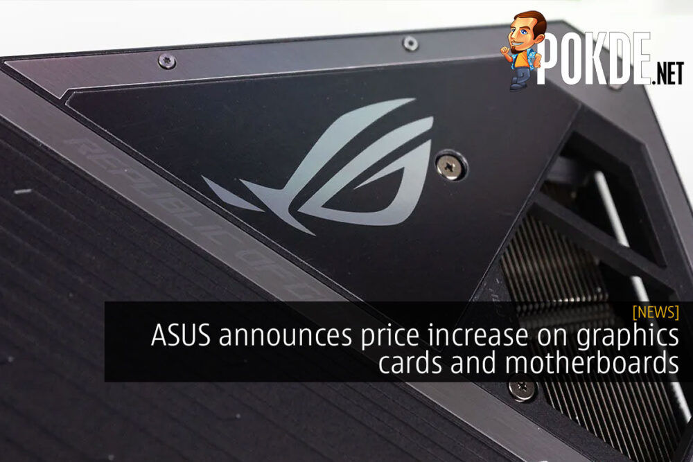 asus graphics card motherboard price increase cover