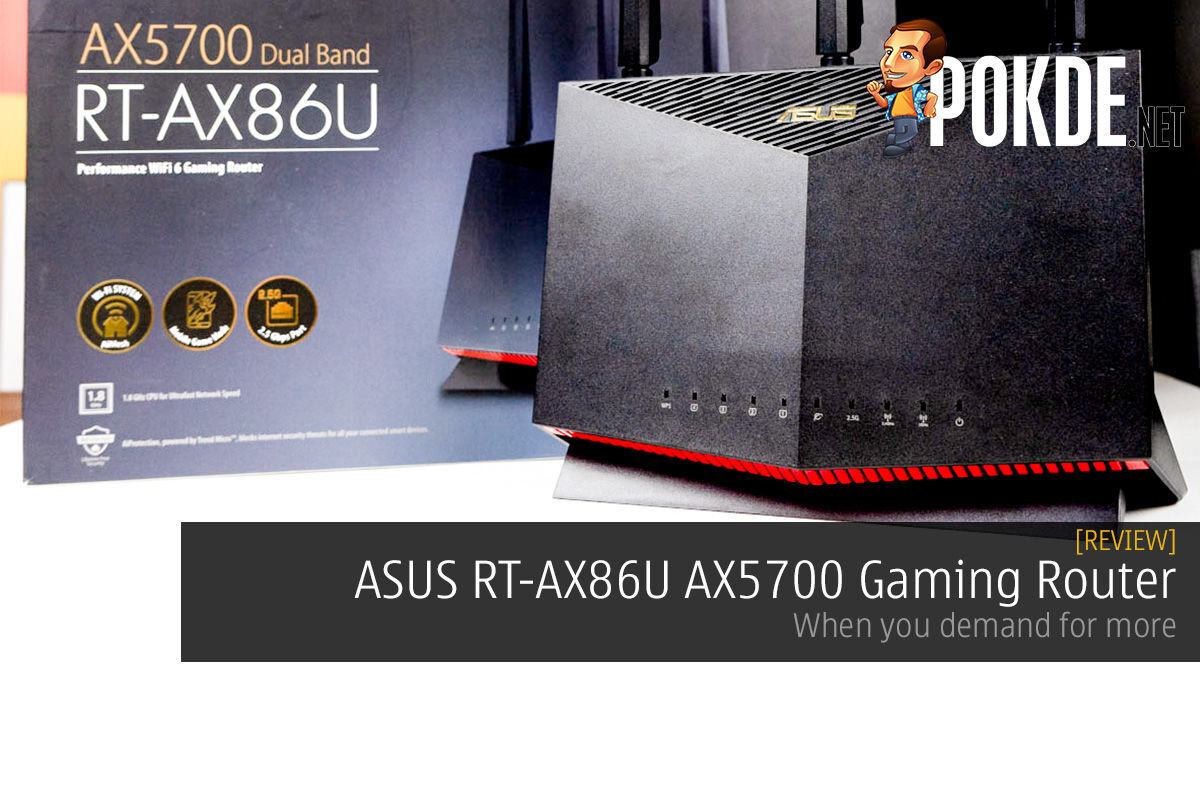 ASUS RT-AX86U AX5700 Gaming Router Review – When you demand for more 4