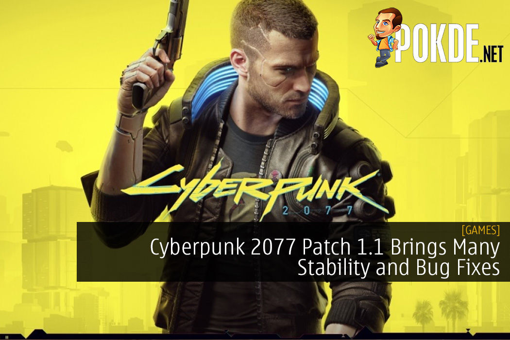 Cyberpunk 2077 Patch 1.1 Brings Many Stability and Bug Fixes