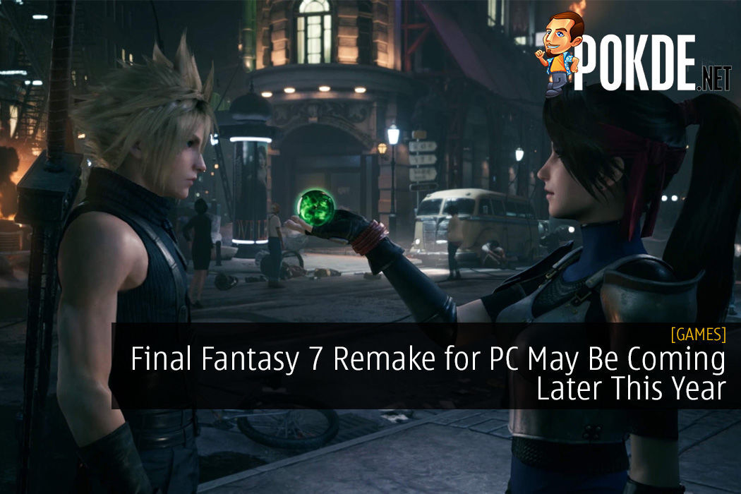 Final Fantasy 7 Remake for PC May Be Coming Later This Year
