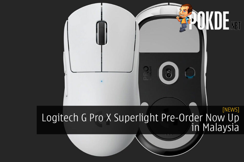 Logitech G Pro X Superlight Pre-Order Now Up in Malaysia