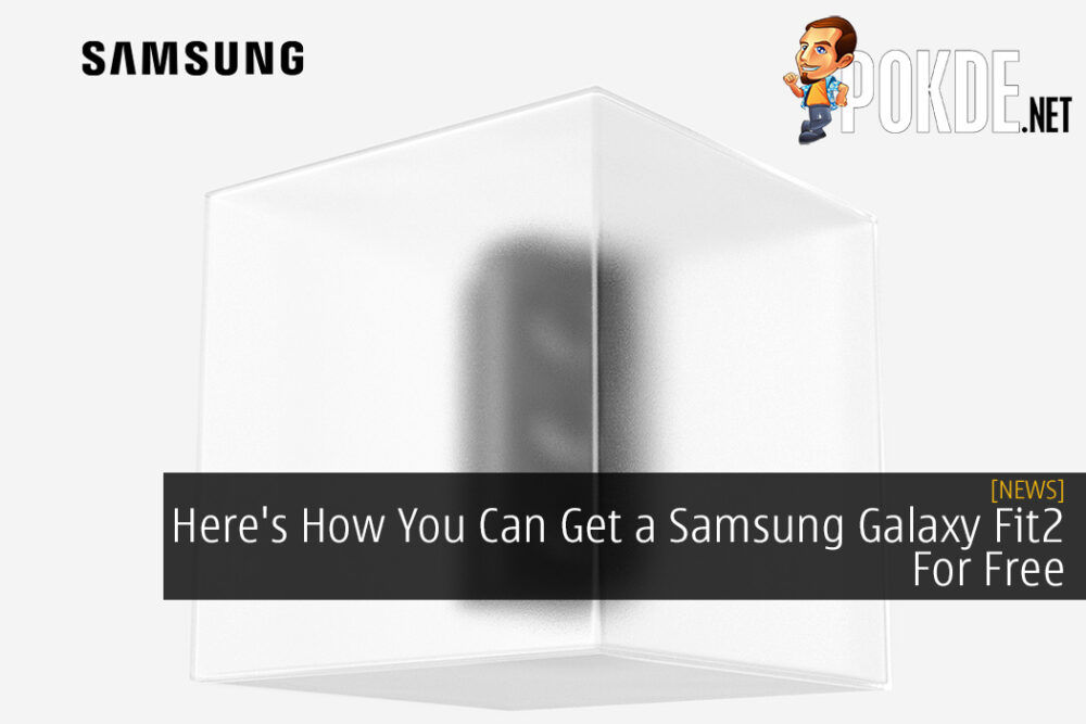 Here's How You Can Get a Samsung Galaxy Fit2 For Free