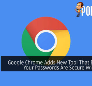 Google Chrome Adds New Tool That Ensures Your Passwords Are Secure With Ease