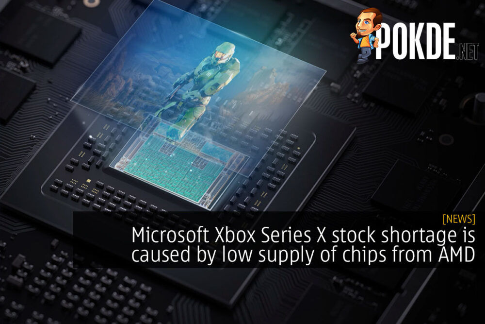 Microsoft Xbox Series X stock shortage is caused by low supply of chips from AMD 19