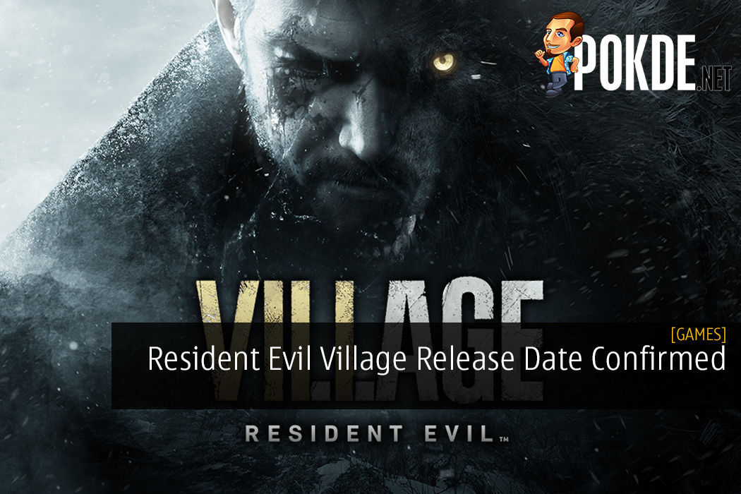 Resident Evil Village Release Date Confirmed - A Lot Sooner Than Expected – Pokde.Net - Pokde.Net