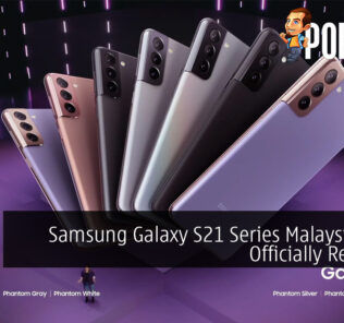 Samsung Galaxy S21 Series Malaysia Price Officially Revealed