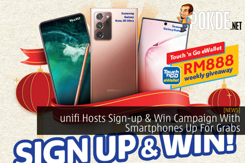 unifi Hosts Sign-up & Win Campaign With Smartphones Up For Grabs 19