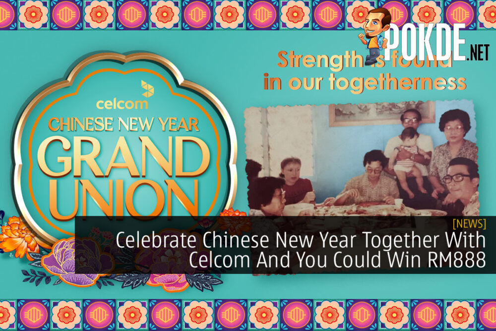 Celebrate Chinese New Year Together With Celcom And You Could Win RM888 26