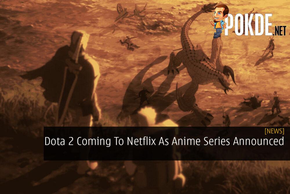 Dota 2 Coming To Netflix As Anime Series Announced 26