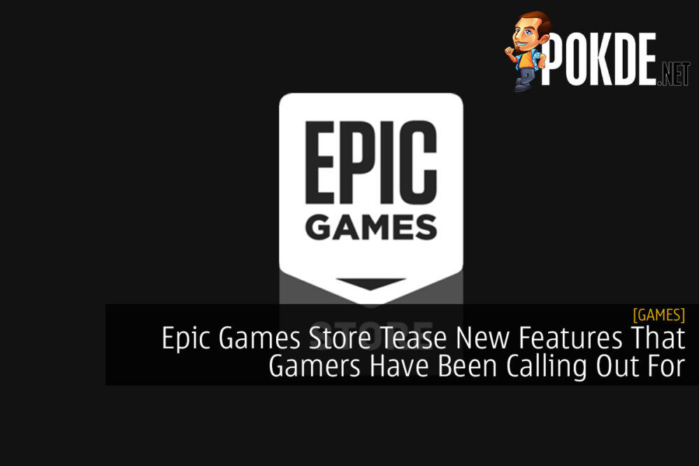 Epic Games Store Tease New Features That Gamers Have Been Calling Out For 22
