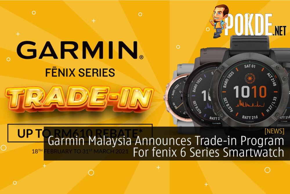 Garmin Malaysia Announces Trade-in Program For fenix 6 Series Smartwatch 18