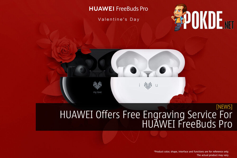 HUAWEI Offers Free Engraving Service For HUAWEI FreeBuds Pro 18