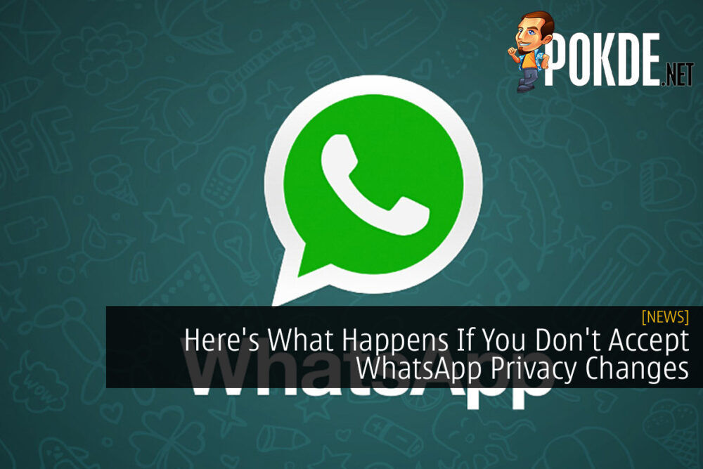 Here's What Happens If You Don't Accept WhatsApp Privacy Changes 18