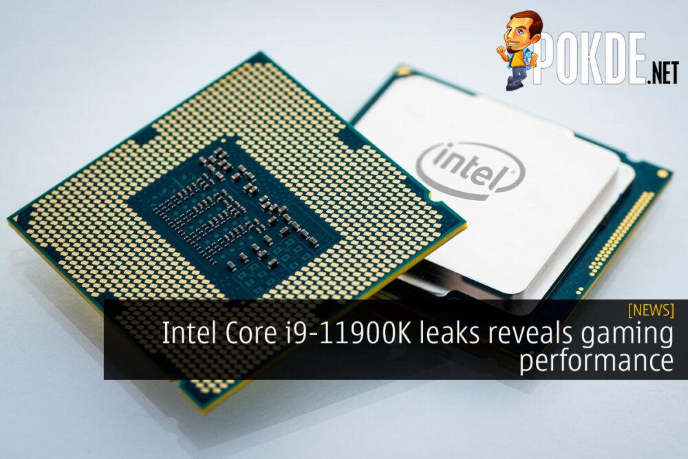 Intel Core i9-11900K leaks reveals gaming performance 27