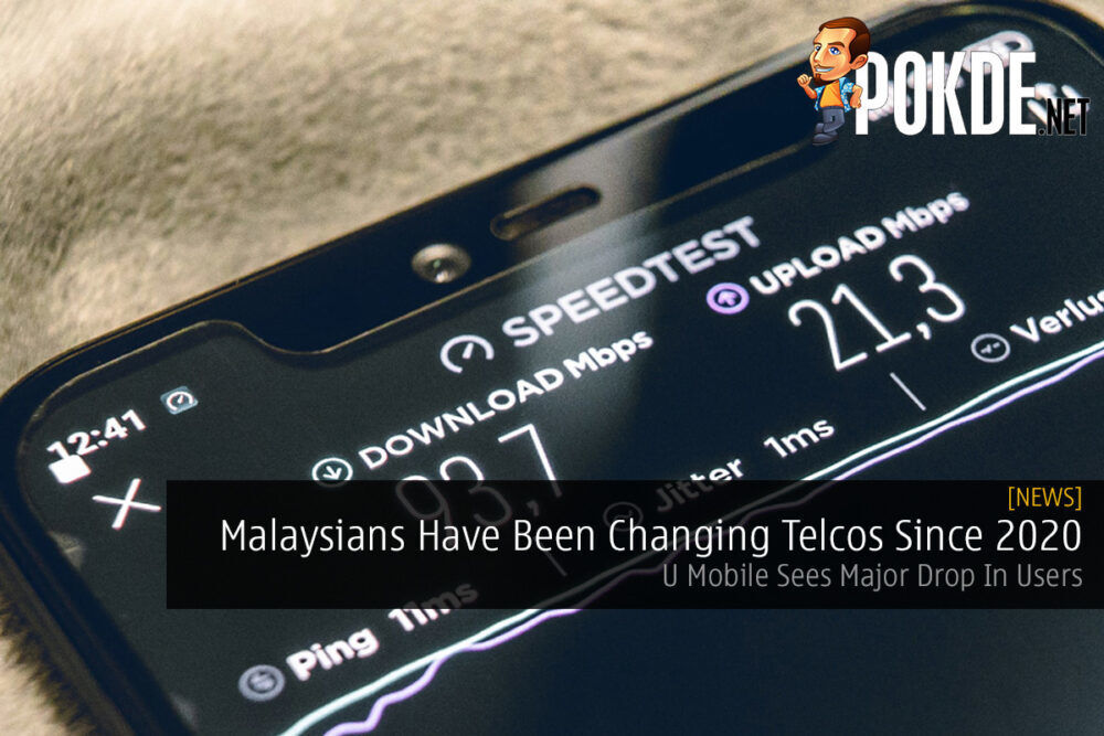 Malaysians Have Been Changing Telcos Since 2020 — U Mobile Sees Major Drop In Users 26
