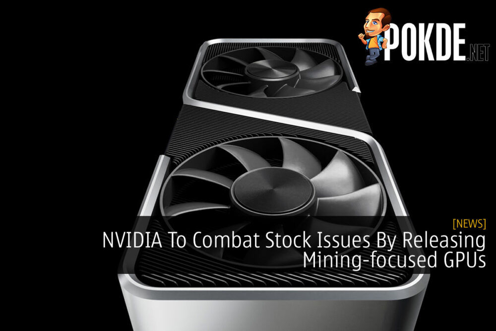 NVIDIA To Combat Stock Issues By Releasing Mining-focused GPUs 22